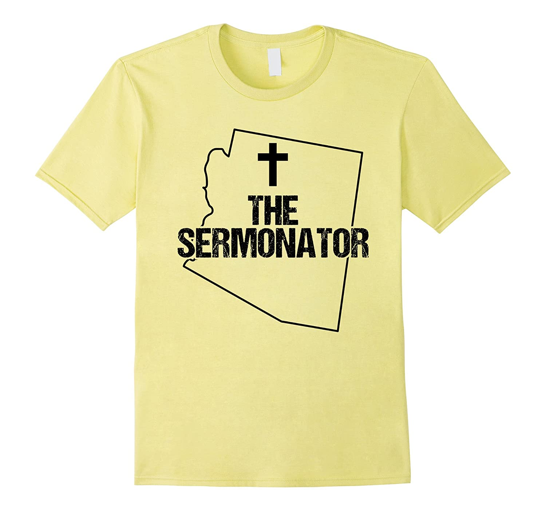 Arizona Sermonator Minister Preacher Priest Funny T-Shirt 02-TD