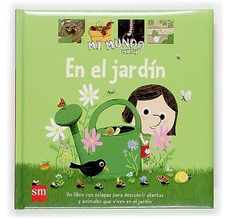 En el jardín: 9 (Mi Mundo Mini): Amazon.es: Guidoux, Valérie, Boutavant, Marc, Tellechea, Teresa: Libros