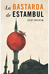 La bastarda de Estambul (Spanish Edition) Kindle Edition