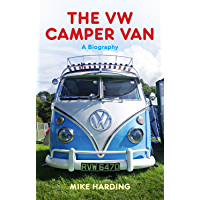 VW Camper Van: A Biography