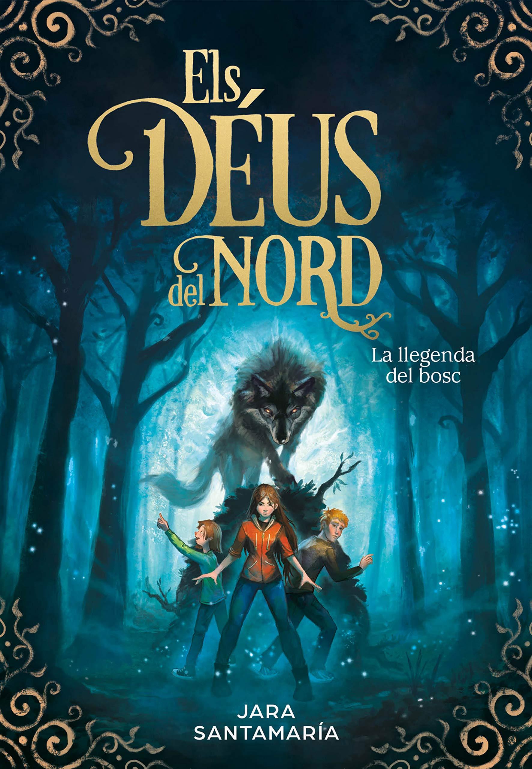 Los dioses del norte. La leyenda del bosque sin fin (Los dioses del norte 1)  (Spanish) Hardcover