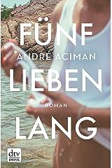 Fünf Lieben lang: Roman (German Edition) Kindle Edition