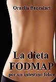 La dieta FODMAP per un intestino felice