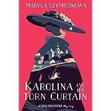 Karolina and the Torn Curtain (A Zofia Turbotynska Mystery)