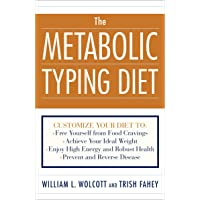 The Metabolic Typing Diet: Customize Your Diet To:  Free Yourself from Food Cravings...