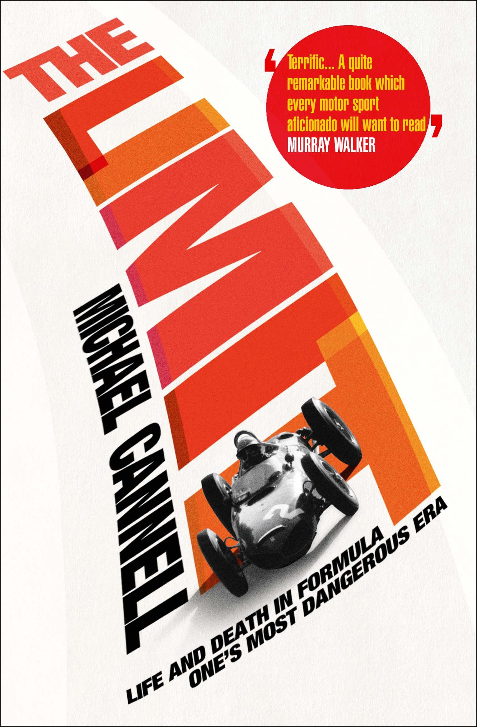 The Limit: Life and Death in Formula One's Most Dangerous Era