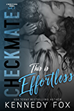 Checkmate: This is Effortless (Drew & Courtney, #2) (Checkmate Duet Series)