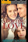 Contemporary Christian Romance: Adopting Love (Inspirational Romance)