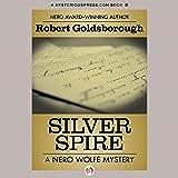 Silver Spire: A Nero Wolfe Mystery, Book 6
