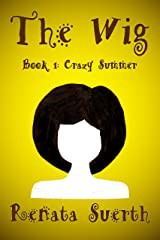 THE WIG: Crazy Summer, 1 (childrens books ages 9-12, humor ) Kindle Edition