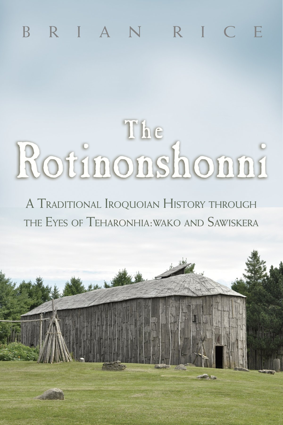 Social psychology fifth canadian edition plus new mylab psychology the rotinonshonni a traditional iroquoian history through the eyes of teharonhia wako and sawiskera fandeluxe Choice Image