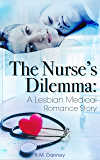 The Nurse's Dilemma: A Lesbian Medical Romance Story (Heart The Nurse Book 1)
