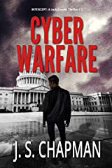 Cyber Warfare: Breach of Loyalty (INTERCEPT: A Jack Coyote Thriller Book 2) Kindle Edition