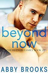 Beyond Now (The Hutton Family Book 3) Kindle Edition
