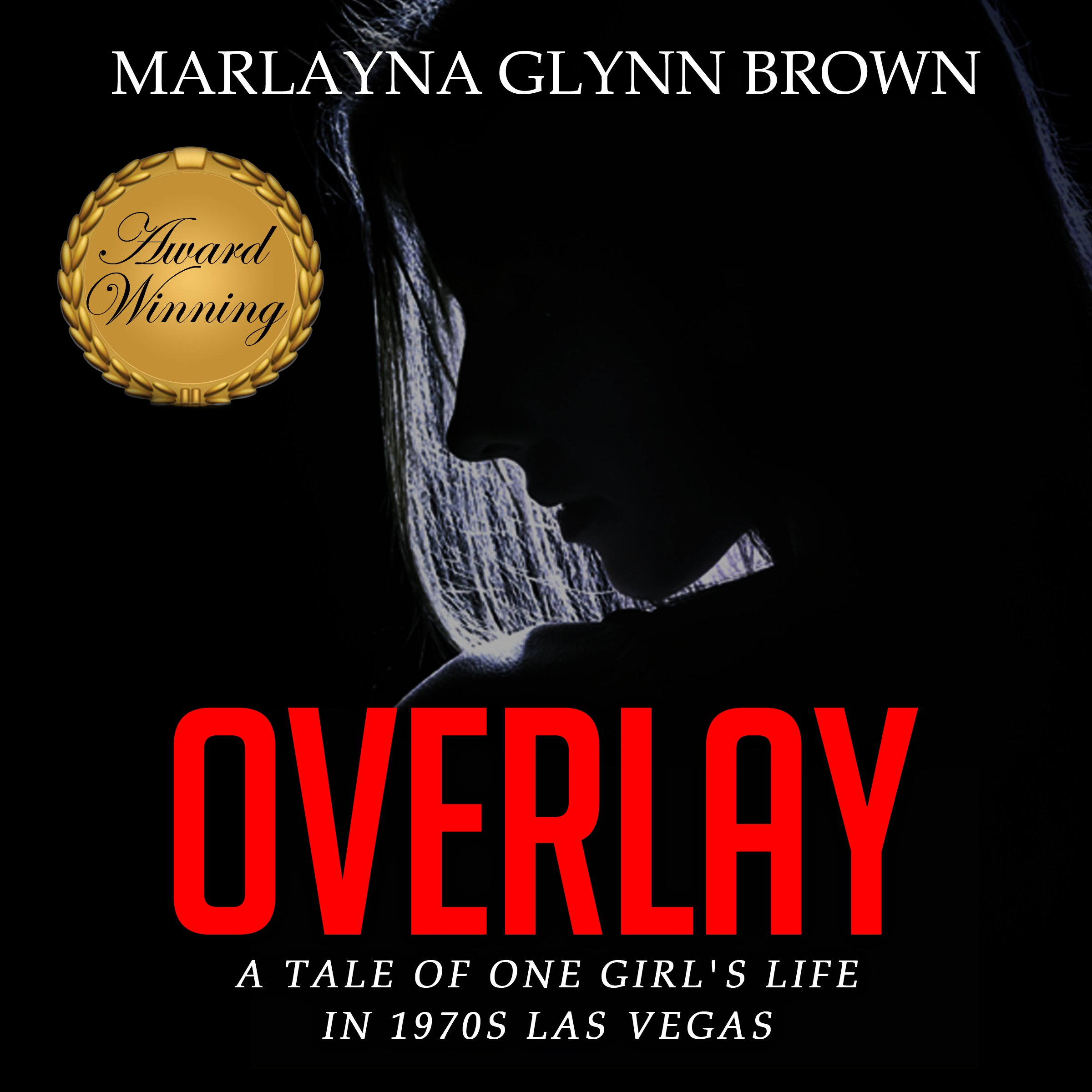 Overlay: ATale of One Girl's Life in 1970s Las Vegas