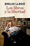 Los libros y la libertad (ENSAYO)