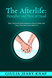 The Afterlife: Hereafter and Here at Hand (Between Heaven and Earth Book 1)