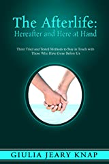 The Afterlife: Hereafter and Here at Hand (Between Heaven and Earth Book 1) Kindle Edition