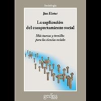 La explicación del comportamiento social: Más tuercas y tornillos para las ciencias sociales (Cladema Sociologia)