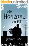 Dem Horizont so nah (Die Danny-Trilogie 1) (German Edition)