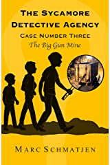 The Sycamore Detective Agency - Case Number Three: The Big Gun Mine Kindle Edition