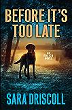 Before It's Too Late (An F.B.I. K-9 Novel)