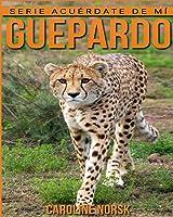 Guepardo: Libro De Imágenes Asombrosas Y Datos