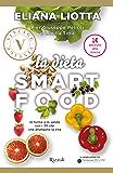 La dieta smartfood (VINTAGE): In forma e in salute con i 30 cibi che allungano la vita