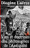 Vies et doctrines des philosophes de l'Antiquité (Intégrale - 10 livres)