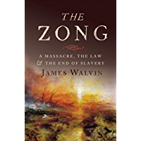 The Zong: A Massacre, the Law & the End of Slavery