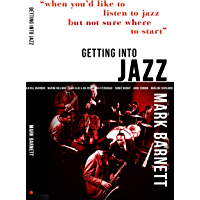 Getting Into Jazz: When you'd like to listen to jazz but not sure where to start book cover