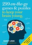299 On-the-Go Games & Puzzles to Keep Your Brain Young: Minutes a Day to Mental Fitness