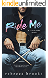 Ride Me: A Rockstar Romance (Jaded Ivory Book 2)