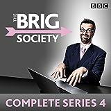 The Brig Society: Complete Series 4: The BBC Radio 4 series