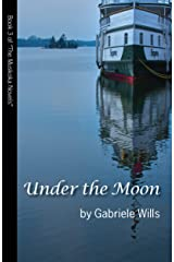 Under the Moon (The Muskoka Trilogy Book 3) Kindle Edition
