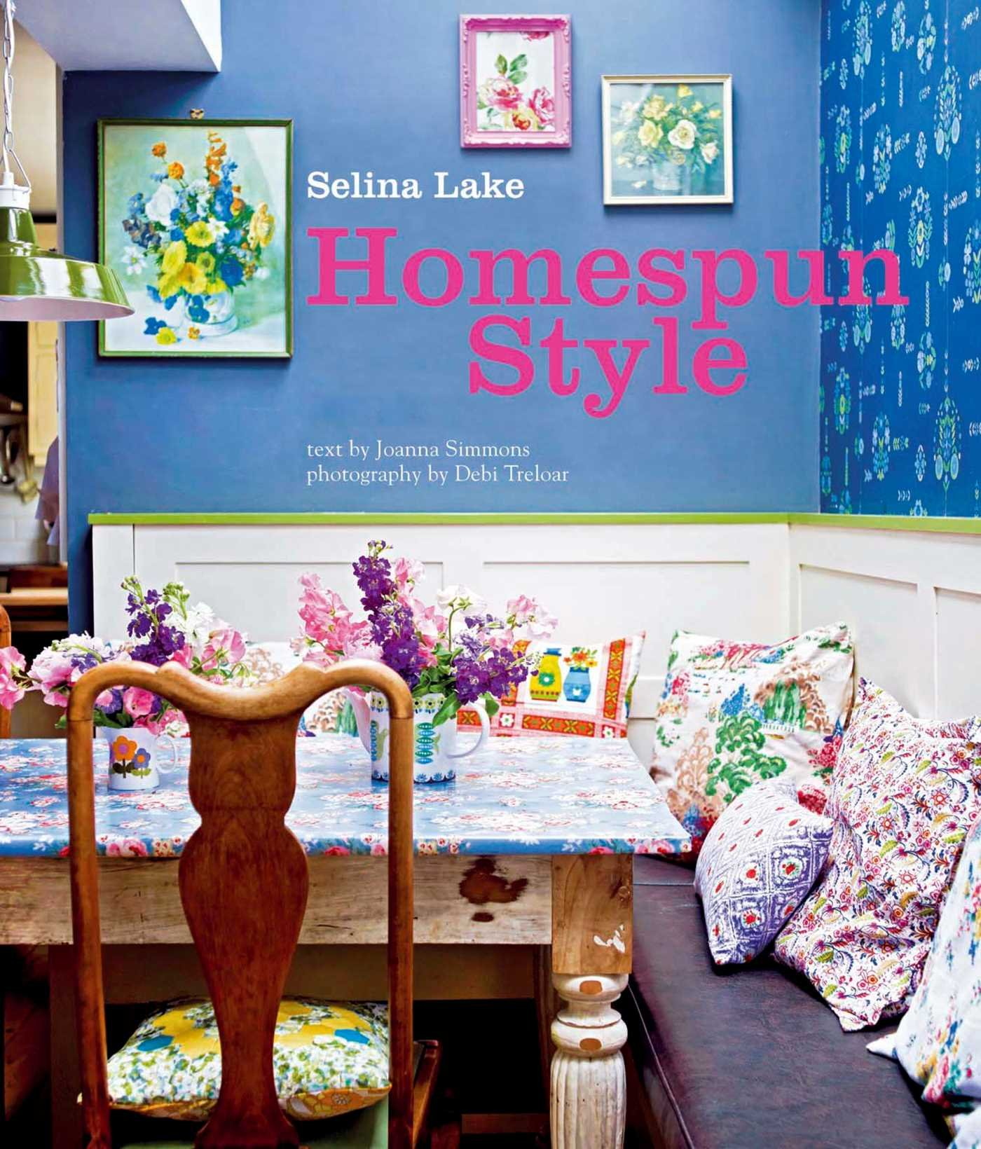 Homespun Style Amazoncouk Selina Lake Joanna Simmons 9781849752015 Books
