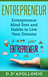 Entrepreneur: Entrepreneur Mind sets and Habits to Live Your Dreams (Business, Money, Power, Mindset, Elon musk, Self help, Financial Freedom Book 1) (English Edition)