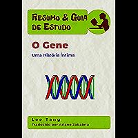 Resumo & Guia De Estudo - O Gene: Uma História Íntima