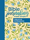 Bible Journaling Made Simple Creative Workbook: A Guided Journal for Art and Writing