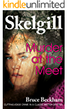Murder at the Meet: NEW for 2020 – a compelling British crime mystery (Detective Inspector Skelgill Investigates Book 14…