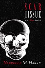 Scar Tissue: And Other Stories Kindle Edition