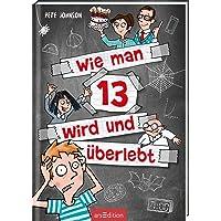 Wie man 13 wird und überlebt (Wie man 13 wird 1)