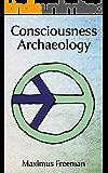 Consciousness Archaeology
