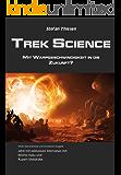 Trek Science - mit Warpgeschwindigkeit in die Zukunft?