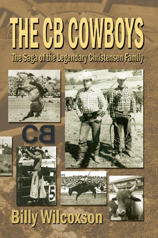 Download The CB Cowboys: The Saga of the Legendary Christensen Family pdf epub