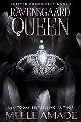Ravensgaard Queen: An Urban Fantasy Romance (Shifter Chronicles Book 1) Kindle Edition