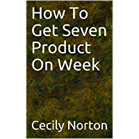 How To Get Seven Product On Week (English Edition)