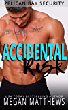Accidental Risk (Pelican Bay Security Book 8)