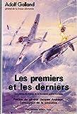 Les Premiers et Les Derniers. Les pilotes de chasse de la deuxième guerre mondiale