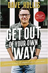 Get Out of Your Own Way: A Skeptic's Guide to Growth and Fulfillment Kindle Edition